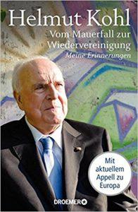 Helmut Kohl Vom Mauerfall zur Wiedervereinigung Meine Erinnerungen