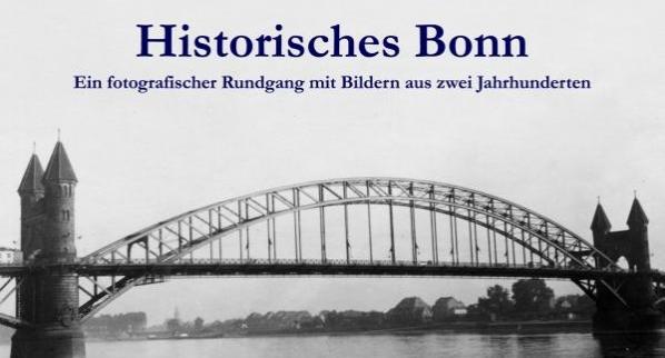 Historisches Bonn Ein fotografischer Rundgang mit Bildern aus zwei Jahrhunderten